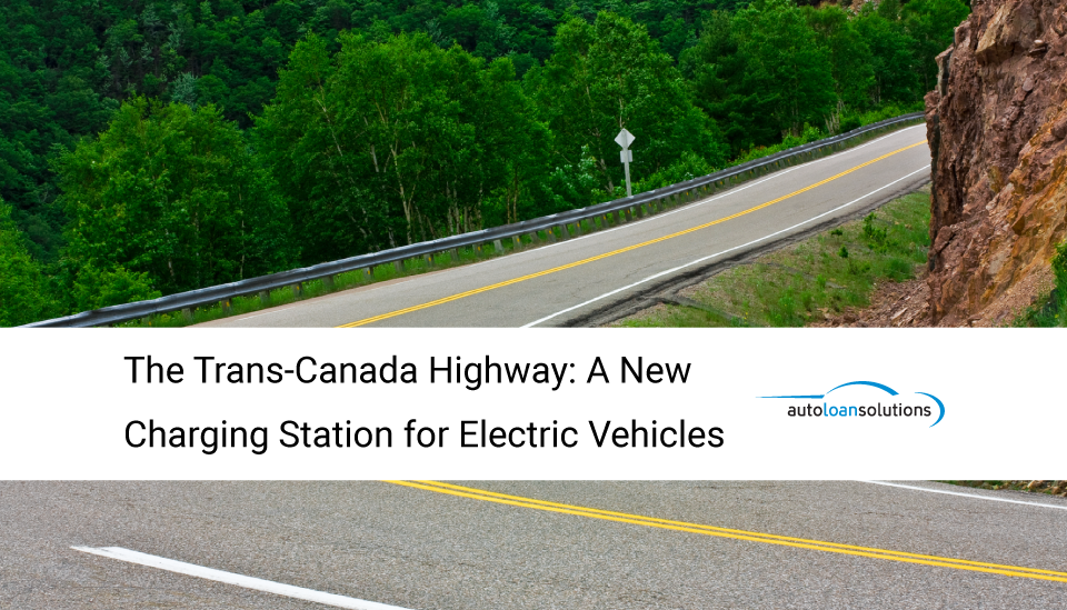 The Trans-Canada Highway Charging Station for Electric Vehicles